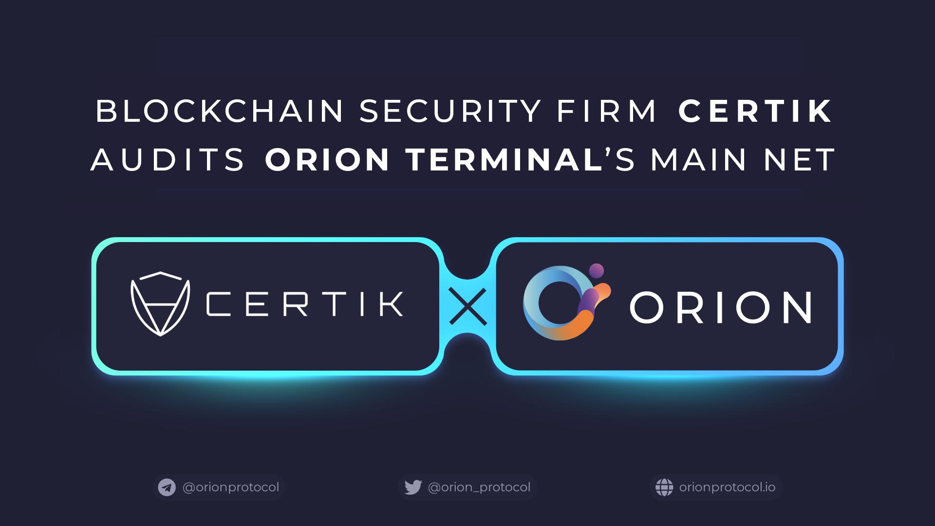 Certik Audits Orion Terminal's Main Net