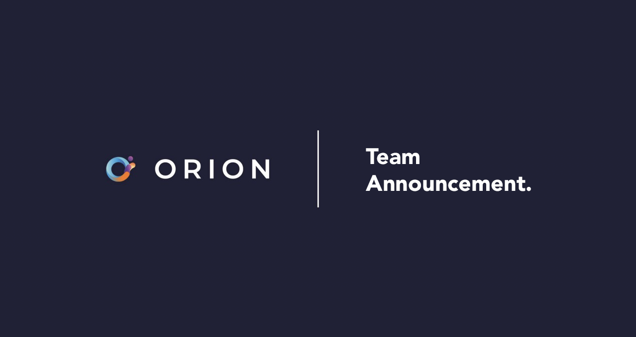 We're Growing the Team Committed to Making Orion a Success.