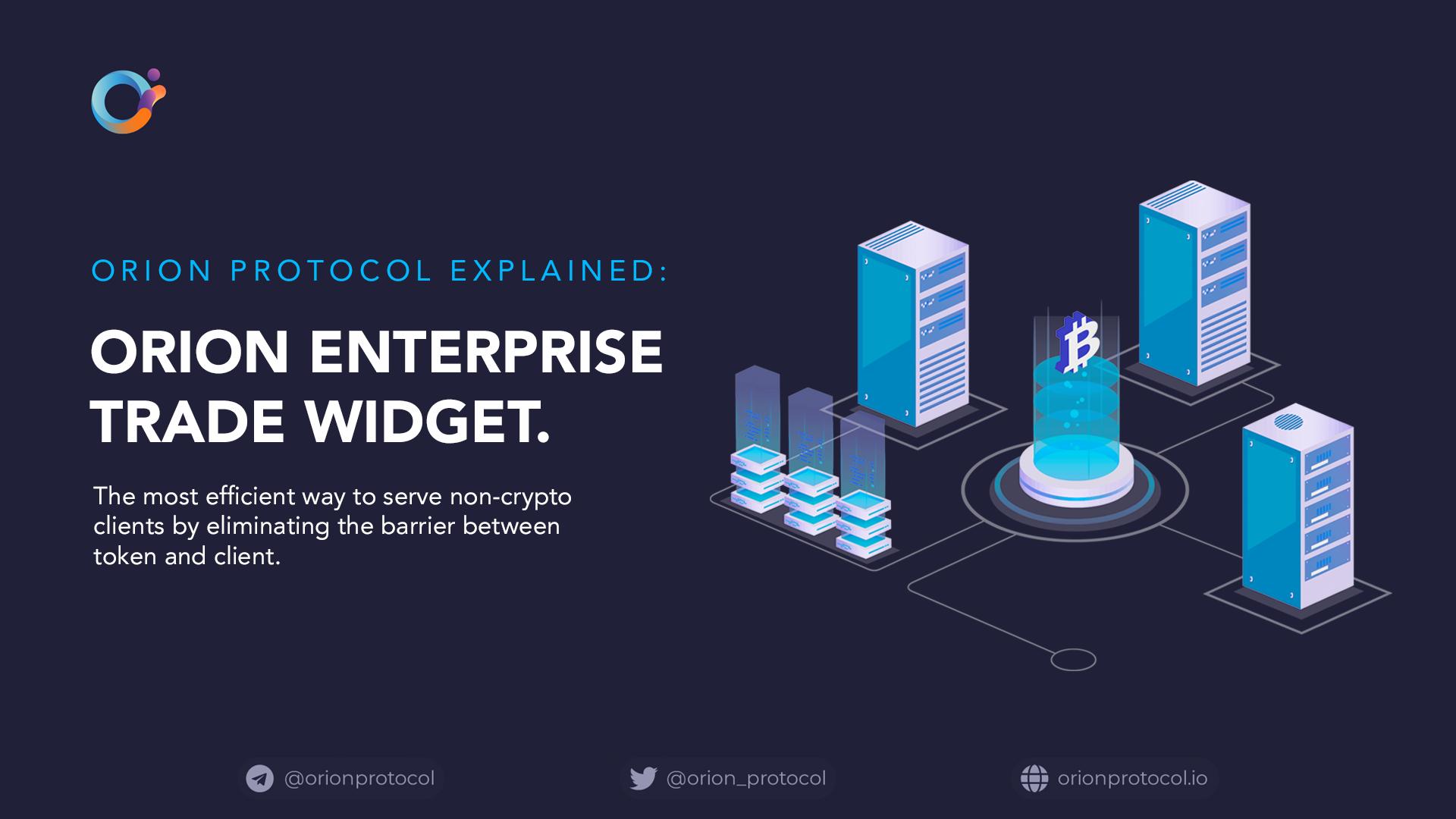 Orion Enterprise Trade Widget: Explained