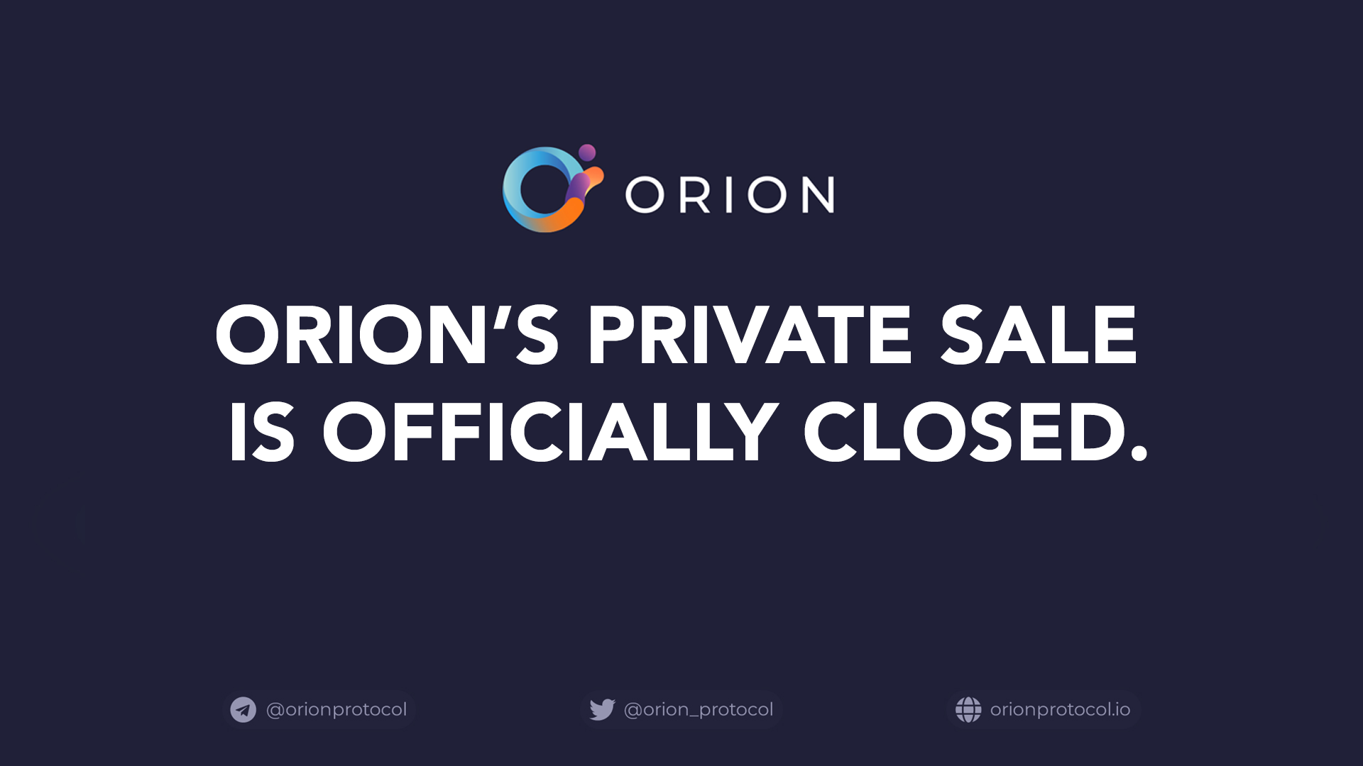 Orion Protocol's private sale is officially closed.